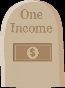 Grave Stone - One Income